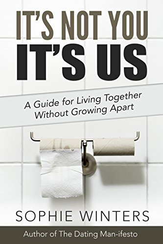 It's Not You, It's Us: A Guide for Living Together Without