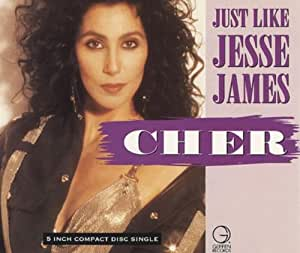 Just Like Jesse James By Cher (0001-01-01)