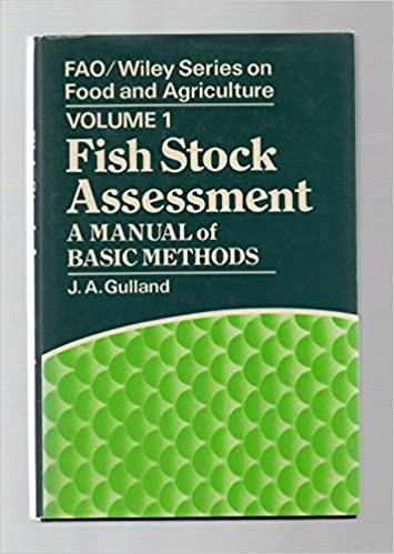 Fish Stock Assessment: A Manual of Basic Methods (FAO/Wiley Series on Food Agriculture), Gulland, J. A.