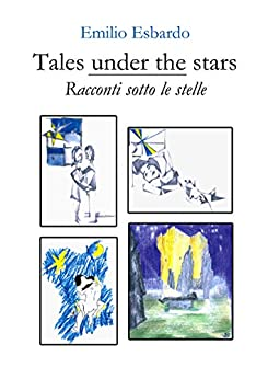 Tales under the stars - Racconti sotto le stelle by [Esbardo, Emilio]