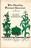 The Healthy Peasant Gourmet, Donald G. Ridgeway, 0910361002