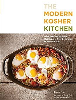 The Modern Kosher Kitchen: More than 125 Inspired Recipes for a New Generation of Kosher Cooks by [Fein, Ronnie]