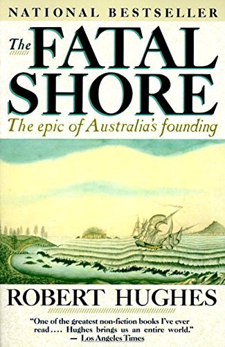 The Fatal Shore: The epic of Australia's founding cover