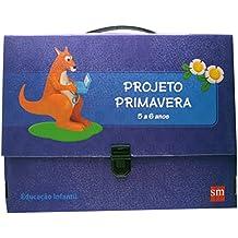 Projeto Primavera - Kit. Educação Infantil - 5 a 6 Anos