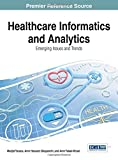 Healthcare Informatics and Analytics : Emerging Issues and Trends, Madjid Tavana, 1466663162