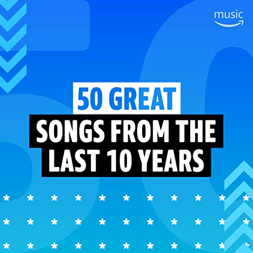 50 Great Songs from the Last 10 Years