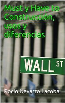 Must y Have to Construcción, usos y diferencias (Fichas de gramática inglesa) (Spanish Edition) by [Lacoba, Rocío Navarro]