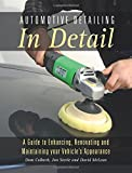 Image of Automotive Detailing in Detail: A guide to enhancing, renovating and maintaining your vehicle's appearance