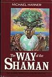The Way of the Shaman, Michael Harner, 0062503820