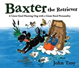 Baxter the Retriever, John Troy, 1626360006