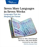 Seven More Languages in Seven Weeks: Languages That Are Shaping the Future