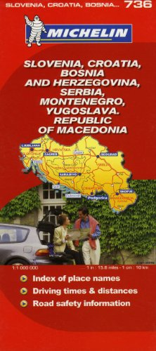 Michelin Map Slovenia, Croatia, Bosnia and Herzegovina, Serbia, Montenegro,  Yugoslavia, Republic Of Macedonia 736 (Maps/Country (Michelin))