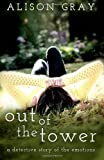 Out of the Tower, Alison Gray, 1497545404