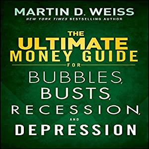 The Ultimate Money Guide for Bubbles, Busts, Recession and Depression Audiobook