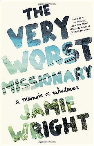 The Very Worst Missionary: A Memoir or Whatever cover