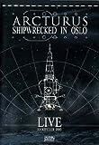 Arcturus: Shipwrecked in Oslo