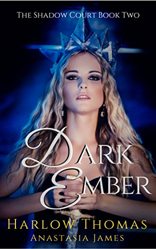 Dark Ember (A Reverse Harem Romance Serial): The Shadow Court Harem Book 2 by [Thomas, Harlow, James, Anastasia]