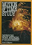 Motion and Time Study: Improving Work Methods and Management