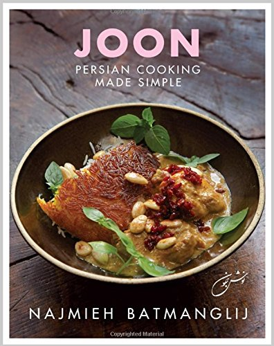 Joon: Persian Cooking Made Simple by Najmieh Batmanglij