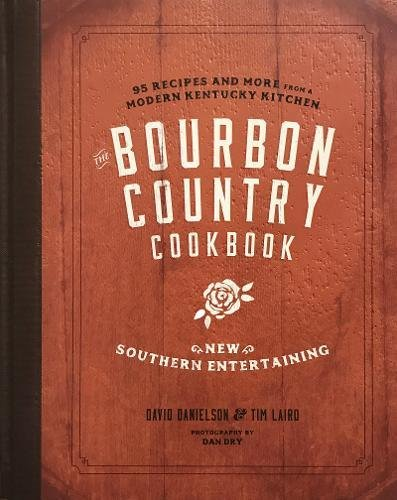 Book cover from The Bourbon Country Cookbook: New Southern Entertaining: 95 Recipes and More from a Modern Kentucky Kitchen by David Danielson