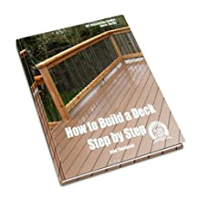 How to Build a Deck: Step by Step (DIY Renovation Guides Book 1)