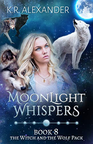 Moonlight Whispers: A Reverse Harem Shifter Romance (The Witch and the Wolf Pack Book - Witch Moonlight