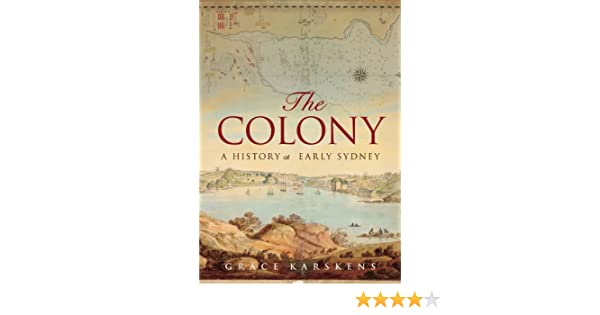The colony a history of early sydney ebook grace karskens amazon the colony a history of early sydney ebook grace karskens amazon kindle store fandeluxe Choice Image
