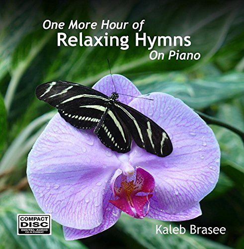 One More Hour of Relaxing Hymns on Piano by Kaleb Brasee