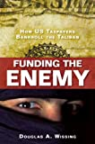 Funding the Enemy, Douglas A. Wissing, 1616146036