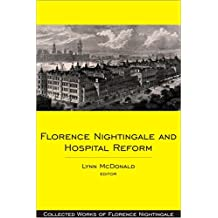 Florence Nightingale and Hospital Reform: Collected Works of Florence Nightingale, Volume 16 (v. 16)