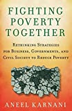 img - for Fighting Poverty Together: Rethinking Strategies for Business, Governments, and Civil Society to Reduce Poverty book / textbook / text book