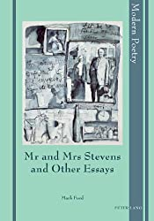 Mr and Mrs Stevens and Other Essays (Modern Poetry)