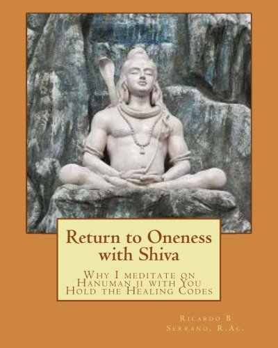 Return to Oneness with Shiva: Why I meditate on Hanuman ji with You Hold the Healing Codes