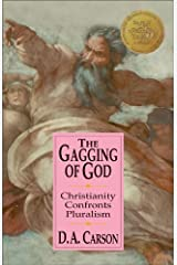 The Gagging of God: Christianity Confronts Pluralism Kindle Edition