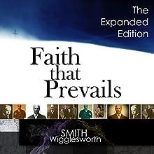 Faith That Prevails: The Expanded Edition | Livre audio Auteur(s) : Smith Wigglesworth Narrateur(s) : William Crockett