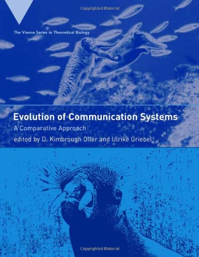 Read Online Evolution of Communication Systems: A Comparative Approach (Vienna Series in Theoretical Biology) PDF