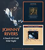 Johnny Rivers -  Touch Of Gold/ Wild Night