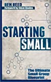 Starting Small: The Ultimate Small Group Blueprint (Paperback) - Common