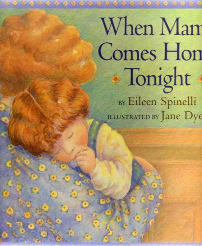 WHEN MAMA COMES HOME TONIGHT: When mama arrives home, she and her child enjoy a series of activities together before bedtime. (SIMON & SCHUSTER BOOKS FOR YOUNG READERS)