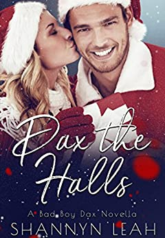 Dax the Halls (A Bad Boy Dax Christmas Novella) (Bad Boys of Willow Valley) by [Leah, Shannyn]