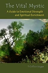 The Vital Mystic: A Guide to Emotional Strength and Spiritual Enrichment Paperback
