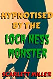 Hypnotised By The Loch Ness Monster