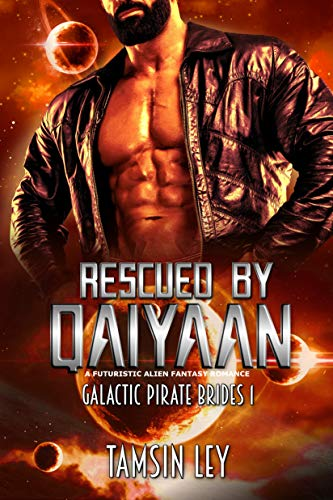 Rescued by Qaiyaan: A Futuristic Alien Fantasy Romance (Galactic Pirate Brides Book 1)