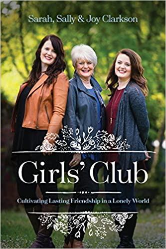 Girls Club: Cultivating Lasting Friendship In A Lonely World