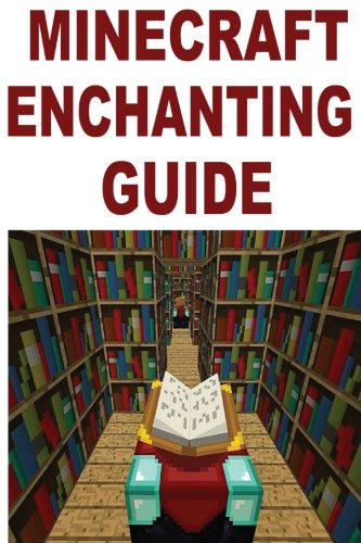 Minecraft Enchanting Guide by CreateSpace Independent Publishing Platform