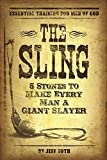 The Sling: 5 Stones To Make Every Man A Giant Slayer