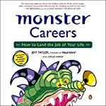 Monster Careers: How to Land the Job of Your Life | Jeff Taylor,Doug Hardy