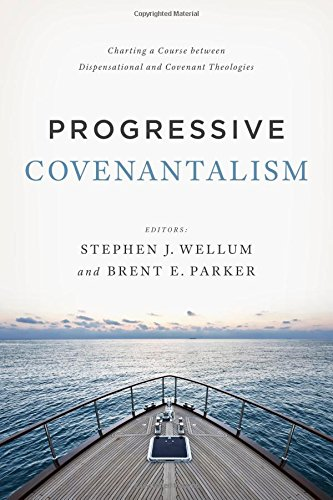 Progressive Covenantalism: Charting a Course between Dispensational and Covenantal Theologies (Tapa Blanda)