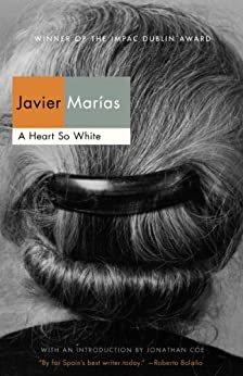 A Heart So White (Vintage International) by [Marias, Javier]