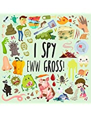 I Spy - Eww Gross!: A Fun Guessing Game for 3-5 Year Olds